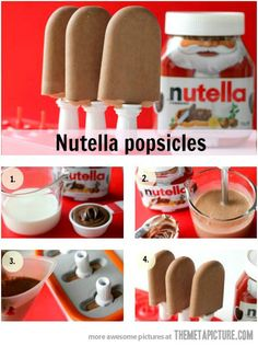 Nutella Popsicles! 1/2 cup Nutella & 1 1/2 cups almond milk, mix well, pour into molds and freeze.
