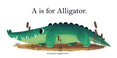 """""""A is for Alligator"""" by Zoe Persico"""
