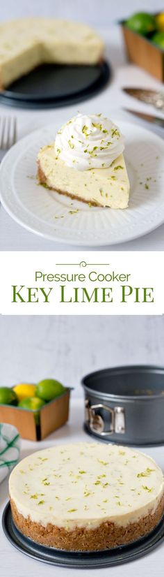 A tart, creamy key lime pie with a graham cracker crust baked in the pressure cooker, then served topped with some lightly sweetened whipped cream.