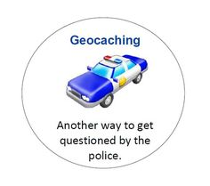 There is a Geocaching box in the parking lot at wrk. I once called the police because I thought it was drug dealers.   Lol  20 Geocaching Swag Stickers  Geocaching Another by LierielsLove, $2.95