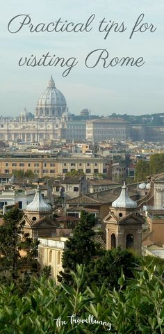 Practical tips for visiting Rome, helping you get around, eat, sleep and enjoy everything the eternal city has to offer. Travel in Europe.