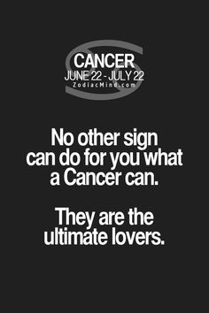 Cancer Zodiac Sign♋ultimate lovers.