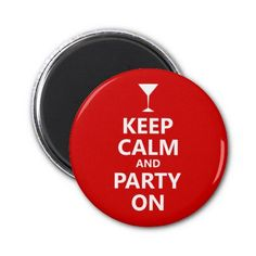 Keep Calm and Party On Fridge Magnet