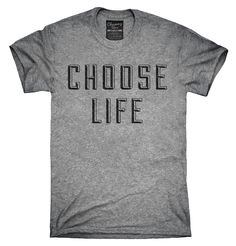 Choose Life Shirt, Hoodies, Tanktops