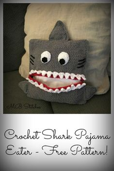 Crochet Pajama Eater Shark Pillow - Free Pattern!