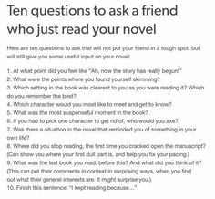 Ten Questions to Ask your Friend who Just Read your Novel, book, writing, etc. Book Writing Tips, Creative Writing Prompts, Writing Words, Writing Quotes, Writing Resources, Writing Help, Writing Skills, Writing Ideas, Fiction Writing