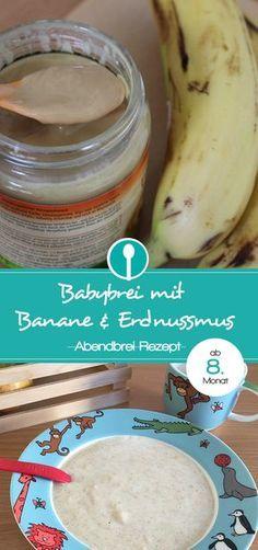 Babybrei mit Erdnussmus und Banane. Tolles Rezept für Abendbrei. Geeignet für Babys ab dem 8. Monat.
