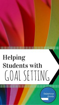 Helping Our Students With Goal Setting — Galarious Goods