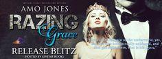 Renee Entress's Blog: [Release Blitz] Razing Grace: Part 2 by Amo Jones