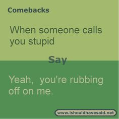 Good COMEBACKS
