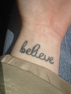 "My ""believe"" wrist tattoo! Love it!"