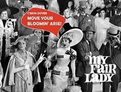 love this part xD    -Eliza Doolittle, 'My Fair Lady'