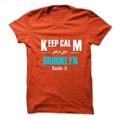 Keep Calm and Let BROOKLYN Handle It - #boyfriend shirt #trendy tee. GET YOURS => https://www.sunfrog.com/No-Category/Keep-Calm-and-Let-BROOKLYN-Handle-It.html?68278