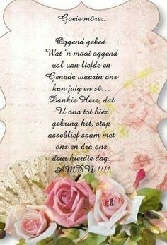 Good Morning Greetings, Good Morning Wishes, Good Morning Quotes, Baie Dankie, Afrikaanse Quotes, Goeie Nag, Goeie More, Night Quotes, Prayer Quotes