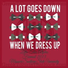 A lot goes down when we dress up! Customize your greek fraternity or sorority shirt today! Change the color, font, art, and words to fit your needs. Recruitment Rush and Bid Day Shirts! GTTR haha this is great for a frat Delta Phi Epsilon, Alpha Omicron Pi, Kappa Kappa Gamma, Kappa Alpha Theta, Alpha Chi Omega, Sorority And Fraternity, Sorority Shirts, Delta Zeta, Delta Gamma