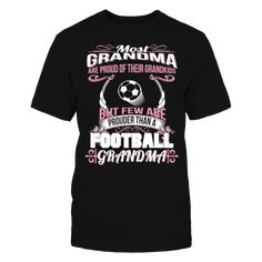 Proud Of GrandKids But Few Football Grandma T-Shirt T-Shirt, Proud Of GrandKids But Few Football Grandma T-Shirt  AVAILABLE PRODUCTS Gildan Unisex T-Shirt - $24.95   Gildan Unisex T-Shirt Gildan Women District Men District Women Gildan Unisex Pullover Hoodie Next Level Women Gildan Long-Sleeve T-Shirt Gildan Fleece Crew Gildan Youth T-Shirt View sizing / material info.