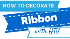 How to Decorate Ribbon with HTV (More than Just for Silhouette Cheer Bows!)