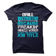 Drill instructor T-Shirts, Hoodies. SHOPPING NOW ==► Funny Tee Shirts