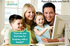 How Do You Find Time for Business when you have a family?