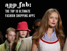 Which fashion apps should download? We're sharing our top ten!