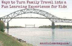 Ways to Turn Family Travel into a Fun Learning Experience For Kids!
