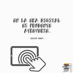 """#Frases9 #Piso9Digital   """"En la era digital es prudente atreverse""""."""