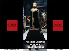 Amazing varieties in Black for all occasions.  +91-9891153300 | violetbypreeti@gmail.com www.preetisinghal.com