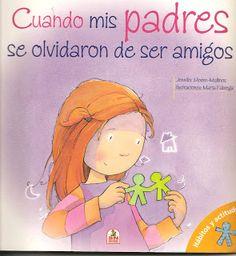 Libros para niños e ideas para su utilización: Cuando mis padres se olvidaron de ser amigos