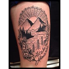 Let's be adventurers! Mountains, trees and nature come together to make a solid traditional landscape tattoo. Trendy Tattoos, Love Tattoos, Beautiful Tattoos, New Tattoos, Body Art Tattoos, Tatoos, Sister Tattoos, Unique Tattoos, Black Tattoos
