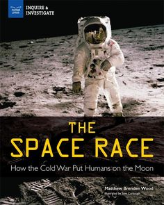 """Author Guest Post with Teaching Tools!: """"Take a Trip to the Moon"""" by Matthew Brenden Wood, Author of The Space Race: How the Cold War Put Humans on the Moon - Unleashing Readers"""