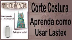 Corte e Costura - Aprendendo como colocar Lastex - Lastex - Aula08 Mais