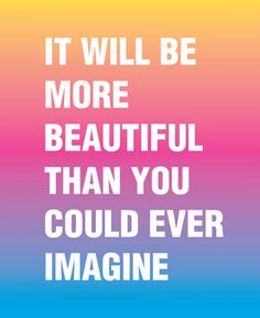 It will be more beautiful than you could ever imagine. Art by Susan O'Malley