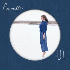 OUÏ by Camille