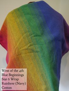 BWI of DC-MD-VA: West of the 4th Blue Beginnings (Rainbow) Wrap size 6