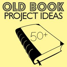 50+ old book project ideas