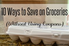 10 Ways to Cut Your Grocery Budget Without Using Coupons!