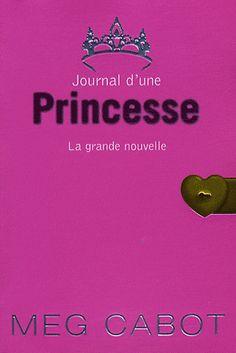 Journal d'une Princesse Tome 1 La grande nouvelle - Meg Cabot