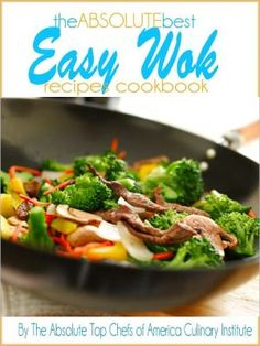 The+Absolute+Best+Easy+Wok+Recipes+Cookbook