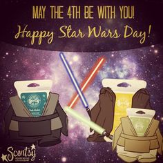 May the force of smelly goodness called Scentsy always be with you.