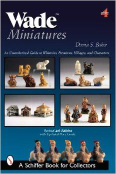 Wade Miniatures: An Unauthorized Guide to Whimsies, Premiums, Villages, & Characters (Schiffer Book for Collectors). Painted Lady House, Aspects Of The Novel, Red Rose Tea, Orange You Glad, Aleta, Music Film, Any Book, Book Collection, The Collector