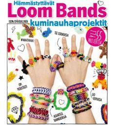 Loom Bands - Hämmästyttävät kuminauhaprojektit | Karkkainen.com verkkokauppa