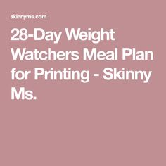 28-Day Weight Watchers Meal Plan for Printing - Skinny Ms.