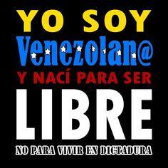 Soy #Venezoalano y nací para ser #LIBRE No para vivir en #dictadura. #Venezuela #Vzla #Paz #Libertad #soberanía #Soyvenezolano #soyvenezolana #SoyLibre #PuebloLibre #valientes #x1Vzlalibre