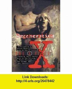 X-files   Regeneration (The X-files) (9780006483533) Everett Owens , ISBN-10: 0006483534  , ISBN-13: 978-0006483533 ,  , tutorials , pdf , ebook , torrent , downloads , rapidshare , filesonic , hotfile , megaupload , fileserve