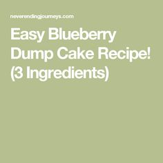 Easy Blueberry Dump Cake Recipe! (3 Ingredients)