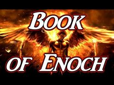 Book of Enoch - Revealed For These Last Days, Before The Great Tribulation