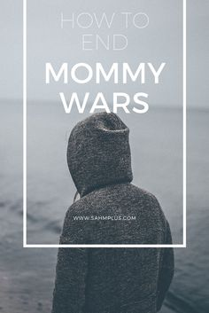 How to end mommy wars: Ending mommy wars starts with you and the thoughts in your head. Your assumptions and reactions to opinions can make or break relationships.