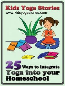 25 Ways to Integrate Yoga into your Homeschool » Kids Yoga Stories: Books to Teach Yoga to Children