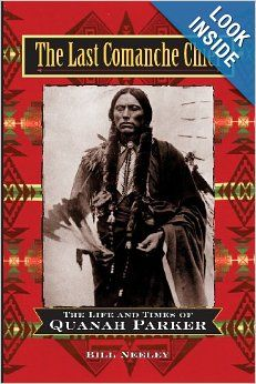 The Last Comanche Chief: The Life and Times of Quanah Parker: Bill Neeley: 9780471160762: Amazon.com: Books