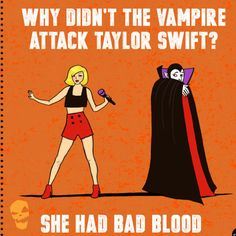 6 hilarious Halloween jokes. Have you ever laughed so hard, it could kill you. Well that's happening to us right now as we read these amazing jokes created by Justine Zwiebel (buzzfeed contributor). So why didn't the Vampire suck Taylor Swift's blood, eh? Find them here >>> http://www.halloweenalley.ca/6-amazing-jokes-to-tide-you-over-until-halloween/ Don't laugh so hard, it could kill you. ;) Credits: Justine Zwiebel / BuzzFeed